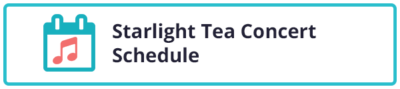 Starlight Tea Concert Schedule